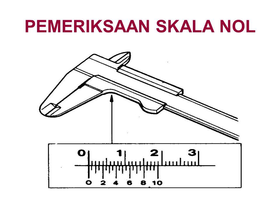 PEMERIKSAAN SKALA NOL