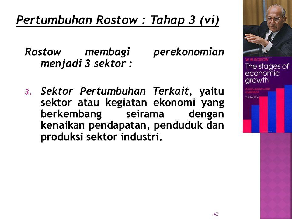 42 Rostow membagi perekonomian menjadi 3 sektor : 3.