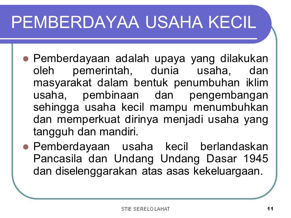 STIE SERELO LAHAT10 PENGATURAN Perlindungan usaha kecil di Indonesia diatur dalam Undang Undang Republik Indonsia Nomor 9 Tahun 1995 tentang usaha kec