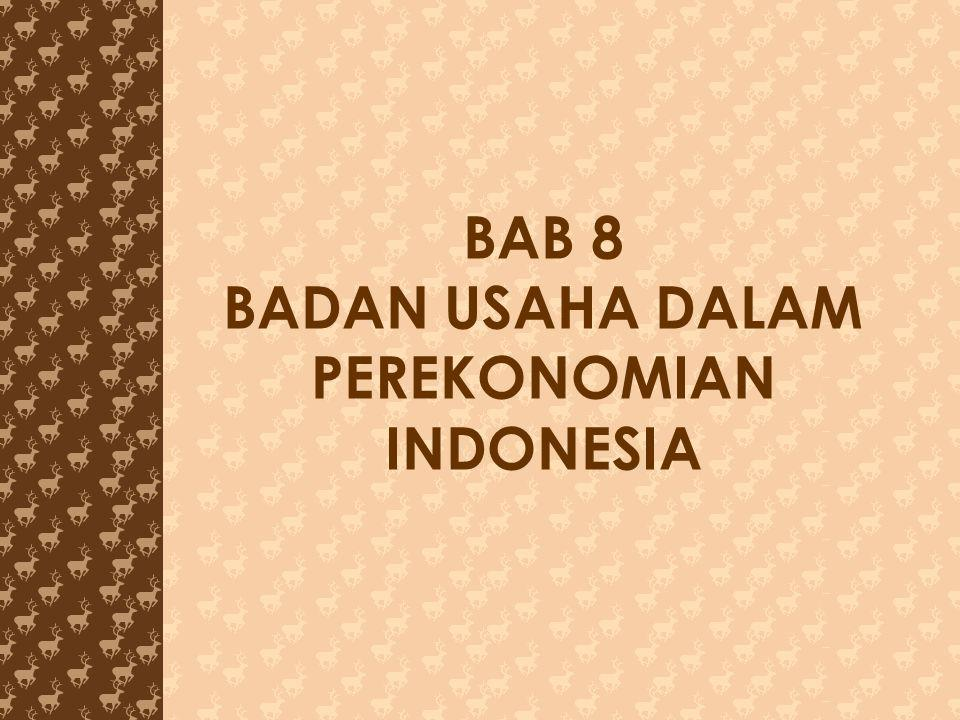 BAB 8 BADAN USAHA DALAM PEREKONOMIAN INDONESIA