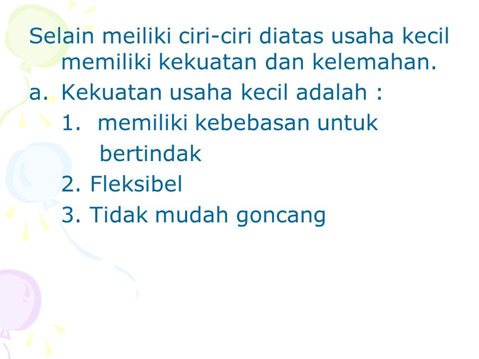 b.Kelemahan Usaha Kecil 1.