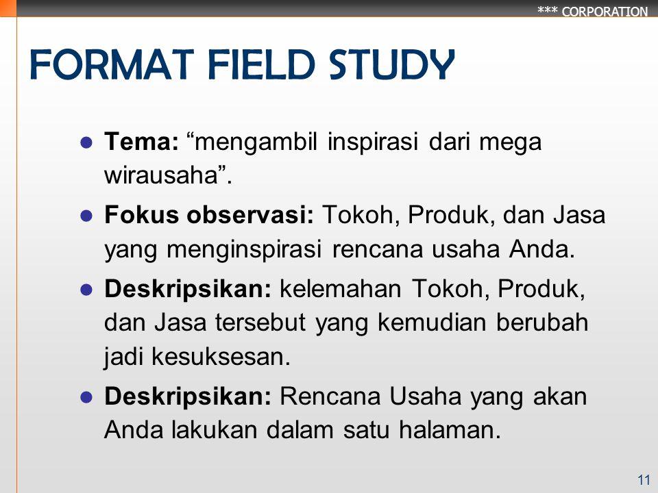 *** CORPORATION 11 FORMAT FIELD STUDY Tema: mengambil inspirasi dari mega wirausaha .