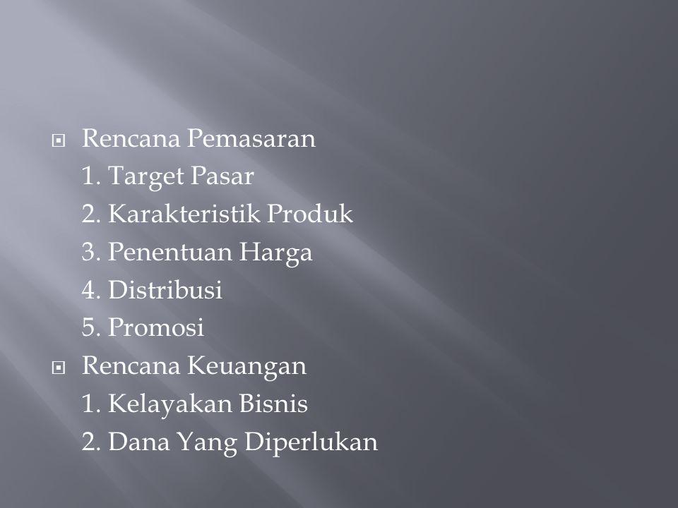  Rencana Pemasaran 1.Target Pasar 2. Karakteristik Produk 3.