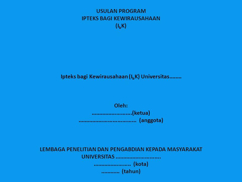 USULAN PROGRAM IPTEKS BAGI KEWIRAUSAHAAN (I b K) Ipteks bagi Kewirausahaan (I b K) Universitas........