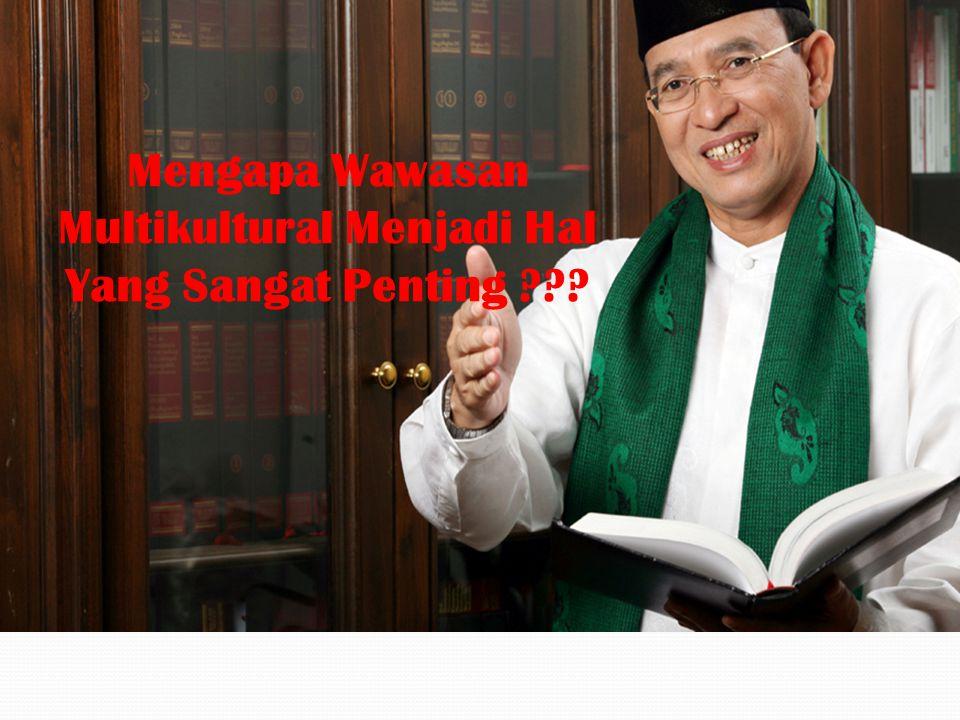 Mengapa Wawasan Multikultural Menjadi Hal Yang Sangat Penting ???