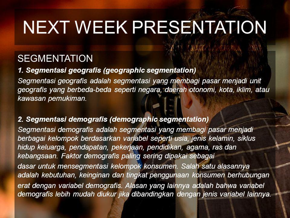 NEXT WEEK PRESENTATION SEGMENTATION 1.
