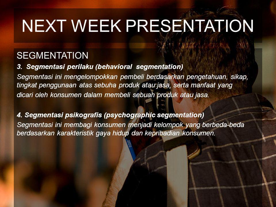 NEXT WEEK PRESENTATION SEGMENTATION 3.