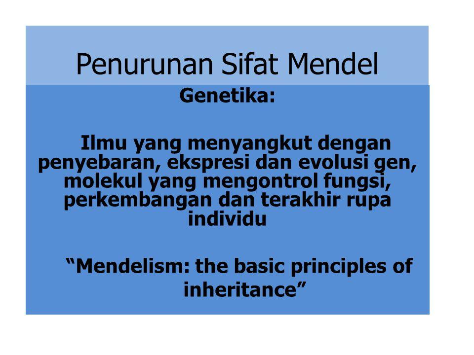 Penurunan Sifat Mendel Genetika: Ilmu yang menyangkut dengan penyebaran, ekspresi dan evolusi gen, molekul yang mengontrol fungsi, perkembangan dan te