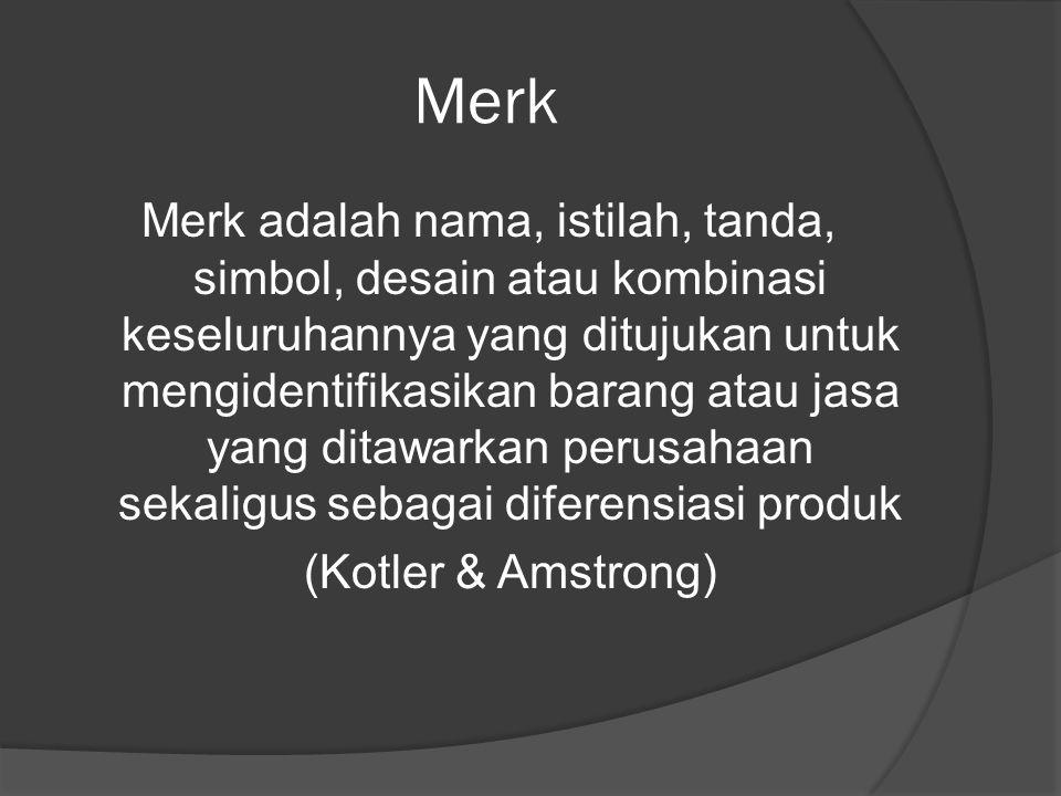 Merk Merk adalah nama, istilah, tanda, simbol, desain atau kombinasi keseluruhannya yang ditujukan untuk mengidentifikasikan barang atau jasa yang dit