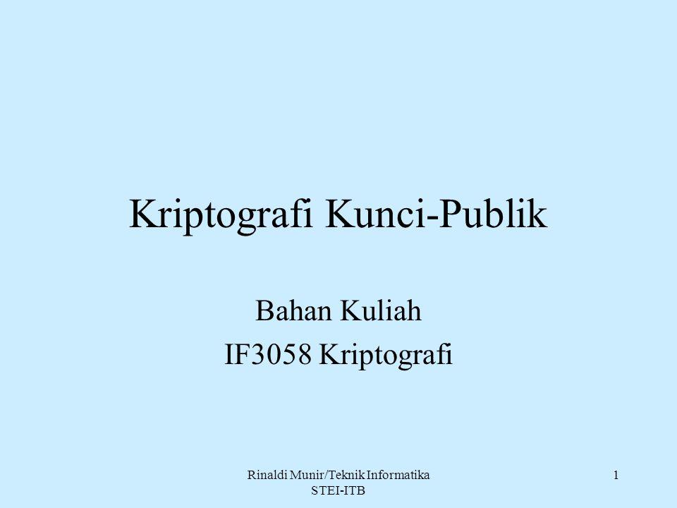 Rinaldi Munir/Teknik Informatika STEI-ITB 1 Kriptografi Kunci-Publik Bahan Kuliah IF3058 Kriptografi