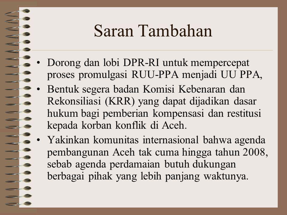 Saran Tambahan Dorong dan lobi DPR-RI untuk mempercepat proses promulgasi RUU-PPA menjadi UU PPA, Bentuk segera badan Komisi Kebenaran dan Rekonsilias