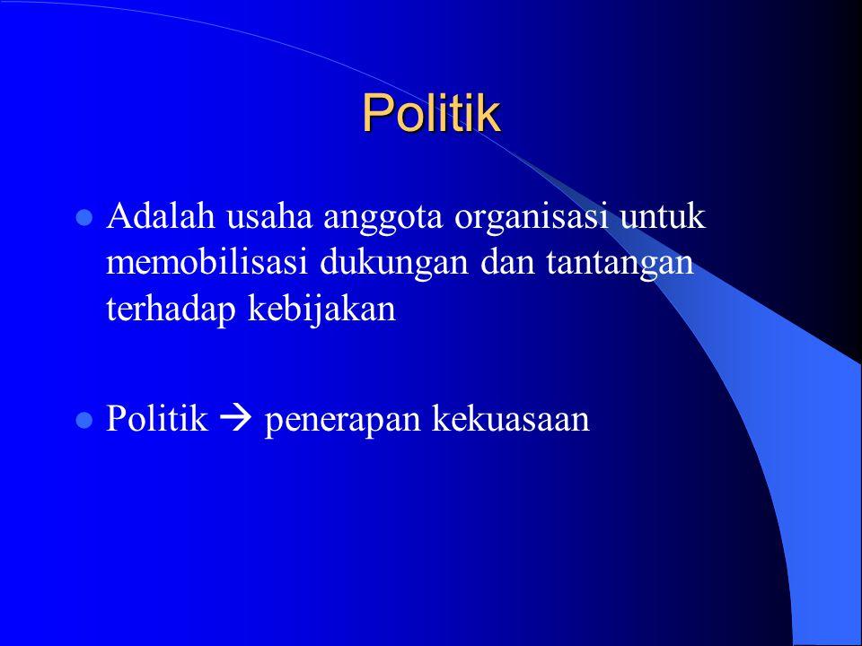 Determinan yang lain: Politik Keputusan struktural  proses politik Para pengendali organisasi membuat keputusan struktur organisasi merupakan hasil p