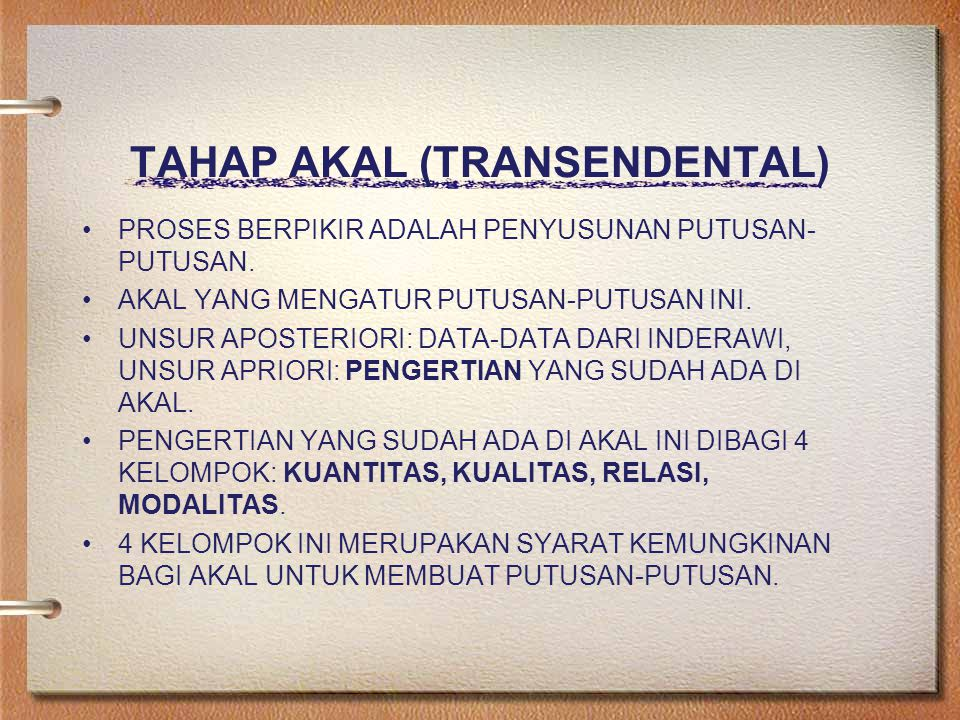 TAHAP AKAL (TRANSENDENTAL) PROSES BERPIKIR ADALAH PENYUSUNAN PUTUSAN- PUTUSAN.