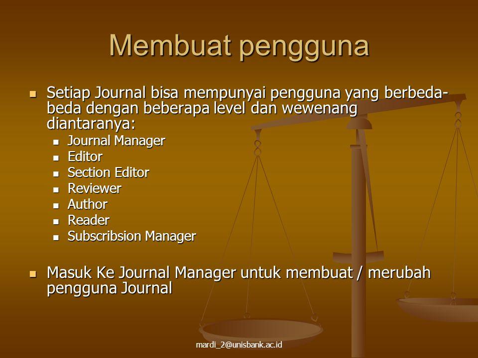 mardi_2@unisbank.ac.id Membuat pengguna Setiap Journal bisa mempunyai pengguna yang berbeda- beda dengan beberapa level dan wewenang diantaranya: Seti