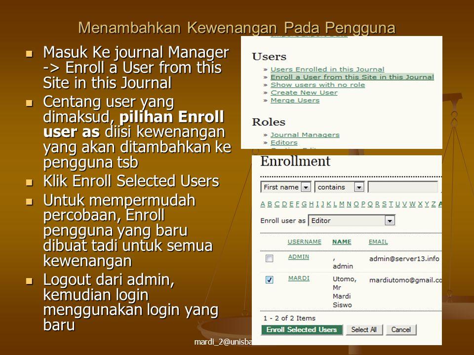 mardi_2@unisbank.ac.id Menambahkan Kewenangan Pada Pengguna Masuk Ke journal Manager -> Enroll a User from this Site in this Journal Masuk Ke journal