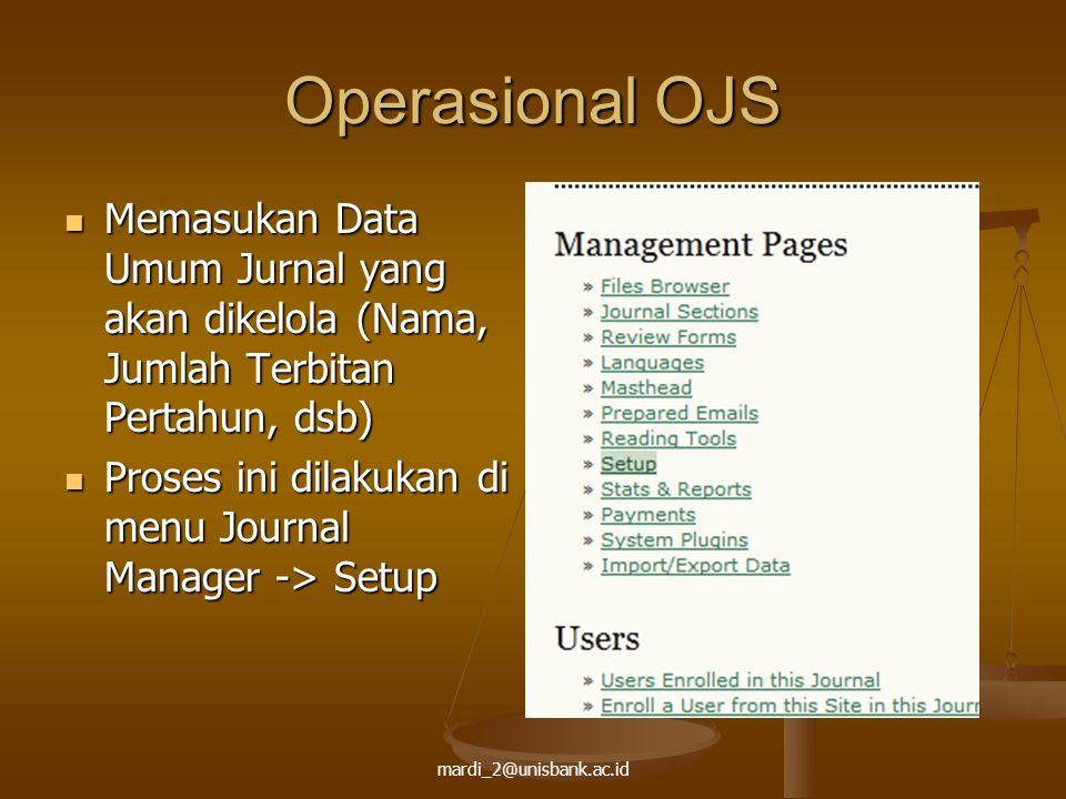Operasional OJS Memasukan Data Umum Jurnal yang akan dikelola (Nama, Jumlah Terbitan Pertahun, dsb) Memasukan Data Umum Jurnal yang akan dikelola (Nam