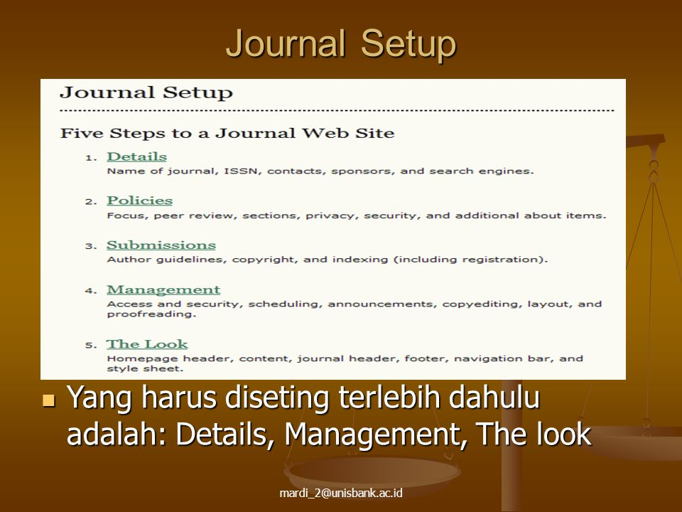 mardi_2@unisbank.ac.id Journal Setup -> Details General Information General Information Journal Title, Judul dari Jurnal tsb Journal Title, Judul dari Jurnal tsb Journal Initial, Biasanya singkatan dari nama jurnal.