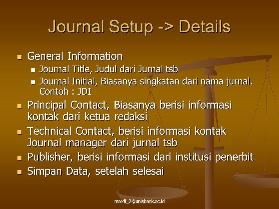 mardi_2@unisbank.ac.id Journal Setup -> Details General Information General Information Journal Title, Judul dari Jurnal tsb Journal Title, Judul dari
