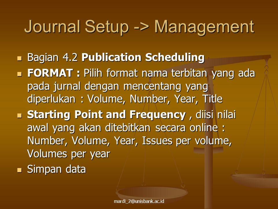mardi_2@unisbank.ac.id Journal Setup -> Management Bagian 4.2 Publication Scheduling Bagian 4.2 Publication Scheduling FORMAT : Pilih format nama terb