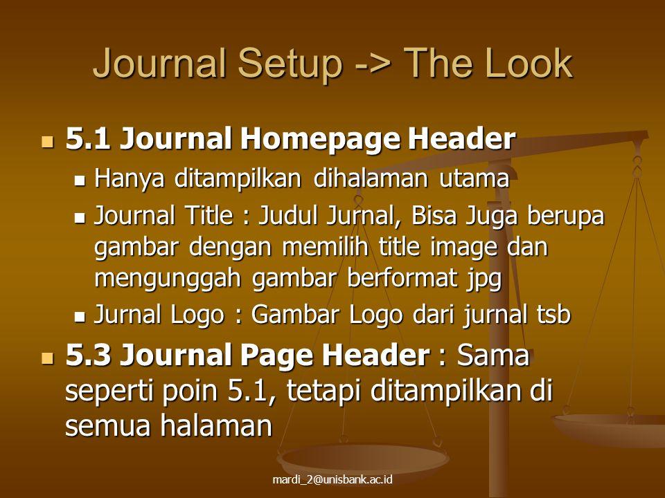 mardi_2@unisbank.ac.id Journal Setup -> The Look 5.1 Journal Homepage Header 5.1 Journal Homepage Header Hanya ditampilkan dihalaman utama Hanya ditam