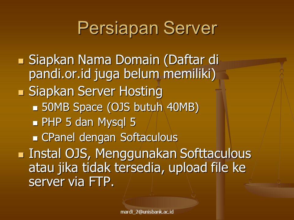 mardi_2@unisbank.ac.id Persiapan Server Siapkan Nama Domain (Daftar di pandi.or.id juga belum memiliki) Siapkan Nama Domain (Daftar di pandi.or.id jug