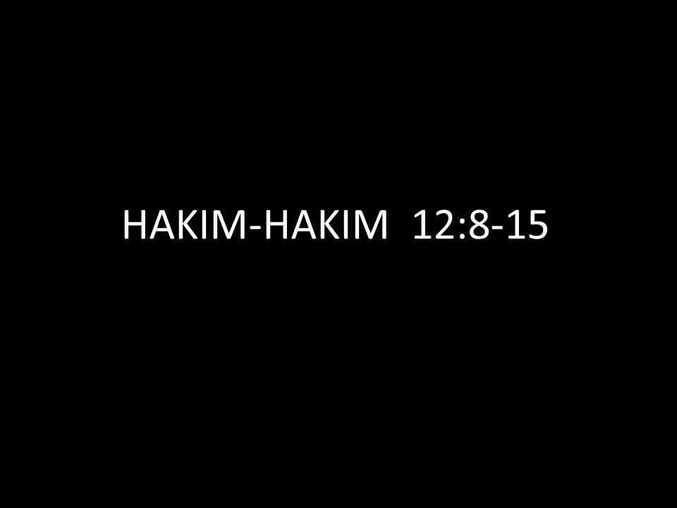HAKIM-HAKIM 12:8-15