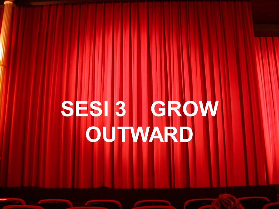 SESI 3 GROW OUTWARD
