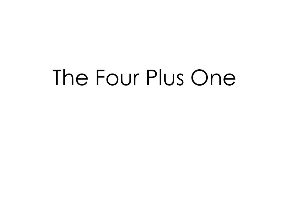 The Four Plus One