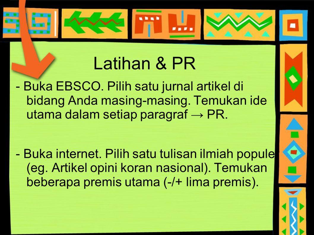 Latihan & PR - Buka EBSCO. Pilih satu jurnal artikel di bidang Anda masing-masing. Temukan ide utama dalam setiap paragraf → PR. - Buka internet. Pili
