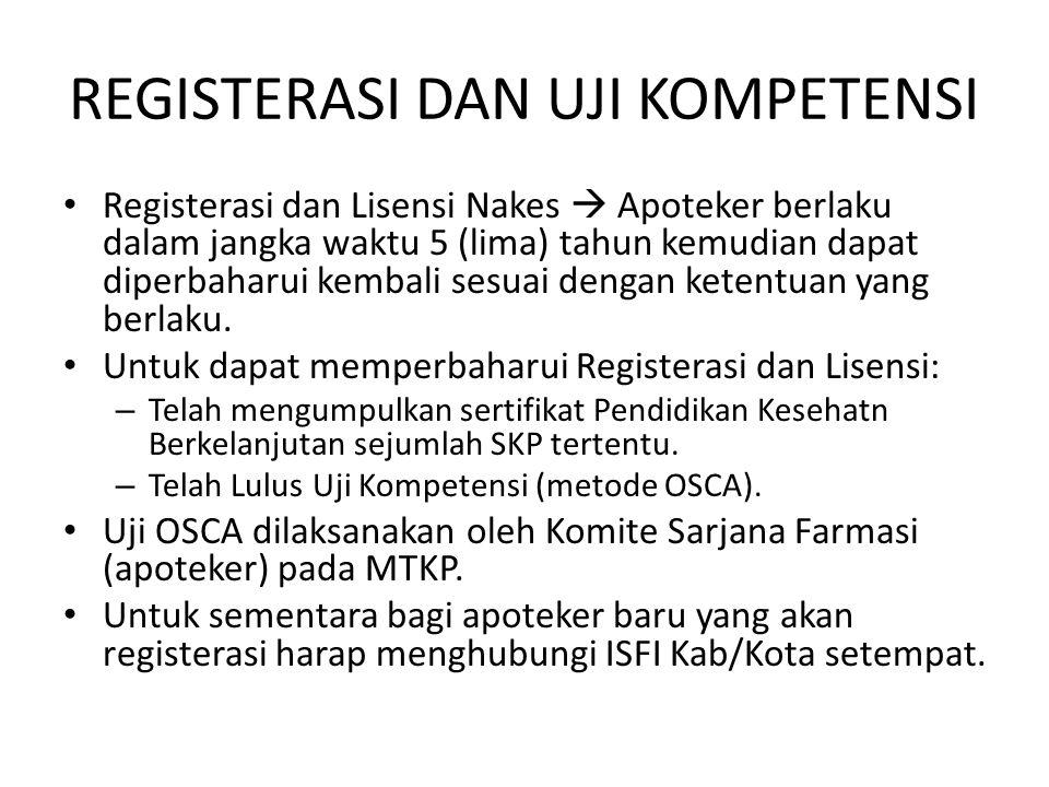 REGISTERASI DAN UJI KOMPETENSI Registerasi dan Lisensi Nakes  Apoteker berlaku dalam jangka waktu 5 (lima) tahun kemudian dapat diperbaharui kembali