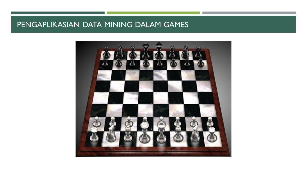 PENGAPLIKASIAN DATA MINING DALAM GAMES