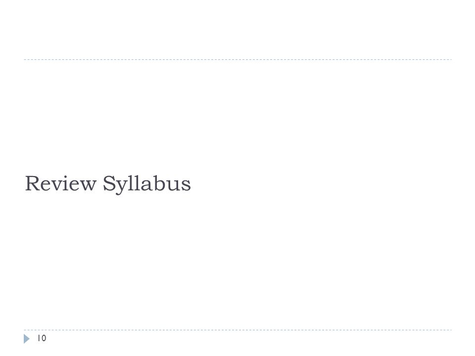Review Syllabus 10