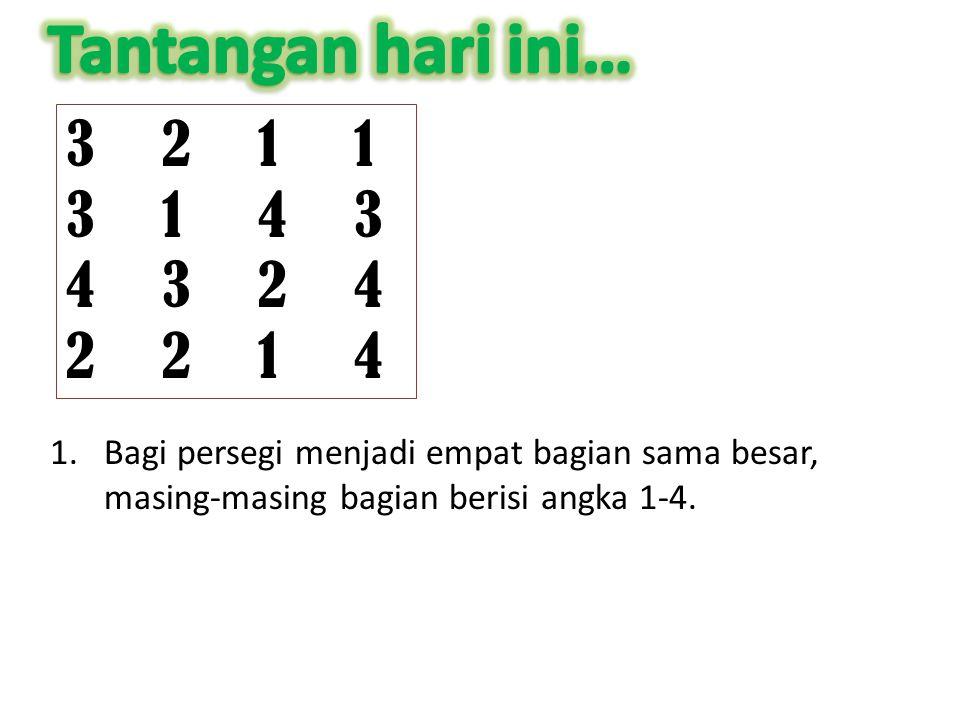 32113143432422143211314343242214 1.Bagi persegi menjadi empat bagian sama besar, masing-masing bagian berisi angka 1-4.