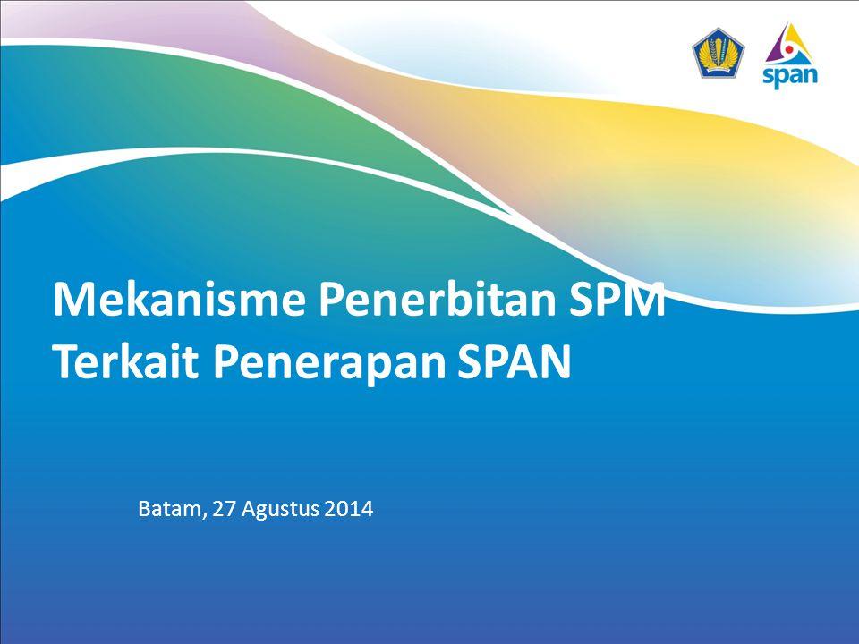 Mekanisme Penerbitan SPM Terkait Penerapan SPAN Batam, 27 Agustus 2014