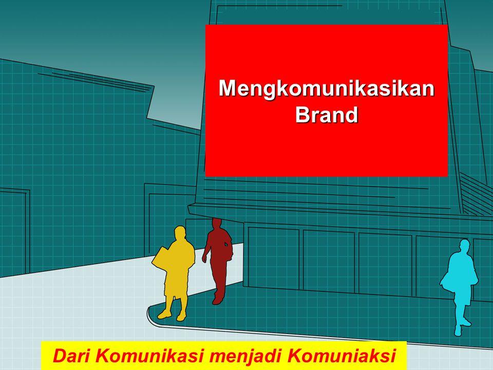 Mengkomunikasikan Brand Dari Komunikasi menjadi Komuniaksi