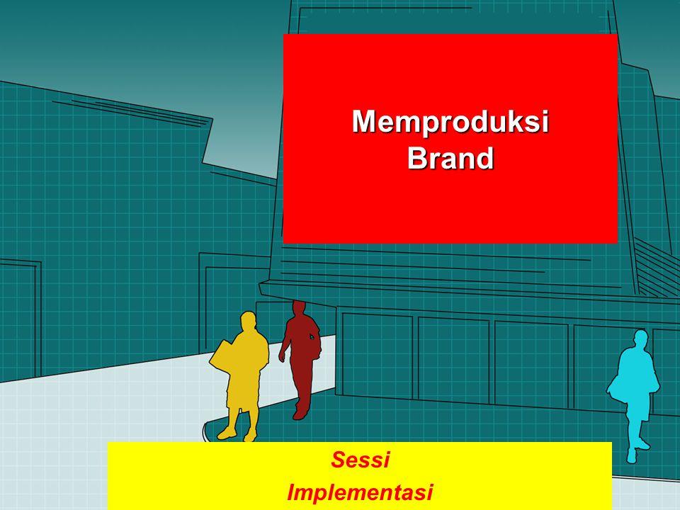 Memproduksi Brand Sessi Implementasi