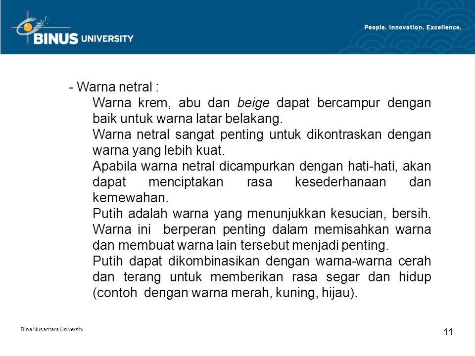 Bina Nusantara University 11 - Warna netral : Warna krem, abu dan beige dapat bercampur dengan baik untuk warna latar belakang.