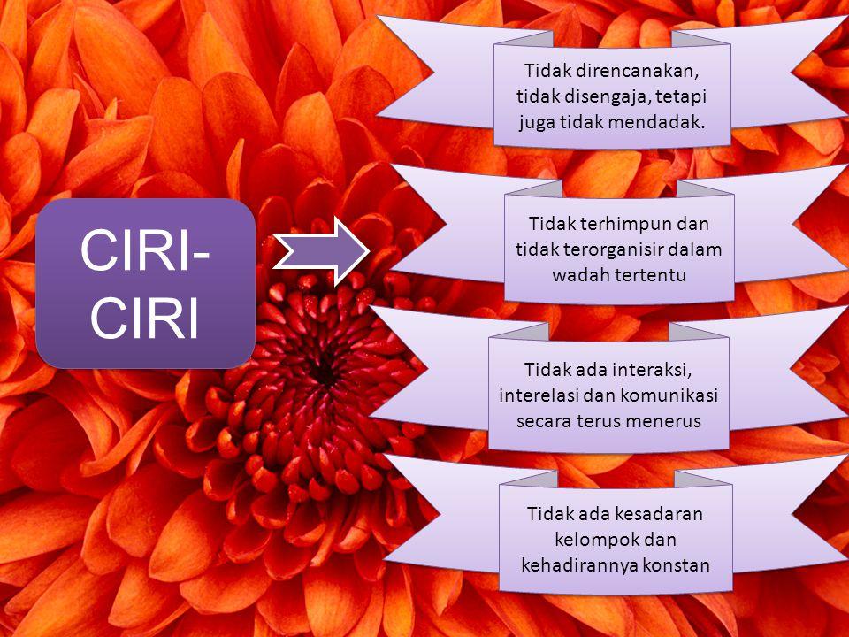 CIRI- CIRI Tidak direncanakan, tidak disengaja, tetapi juga tidak mendadak.