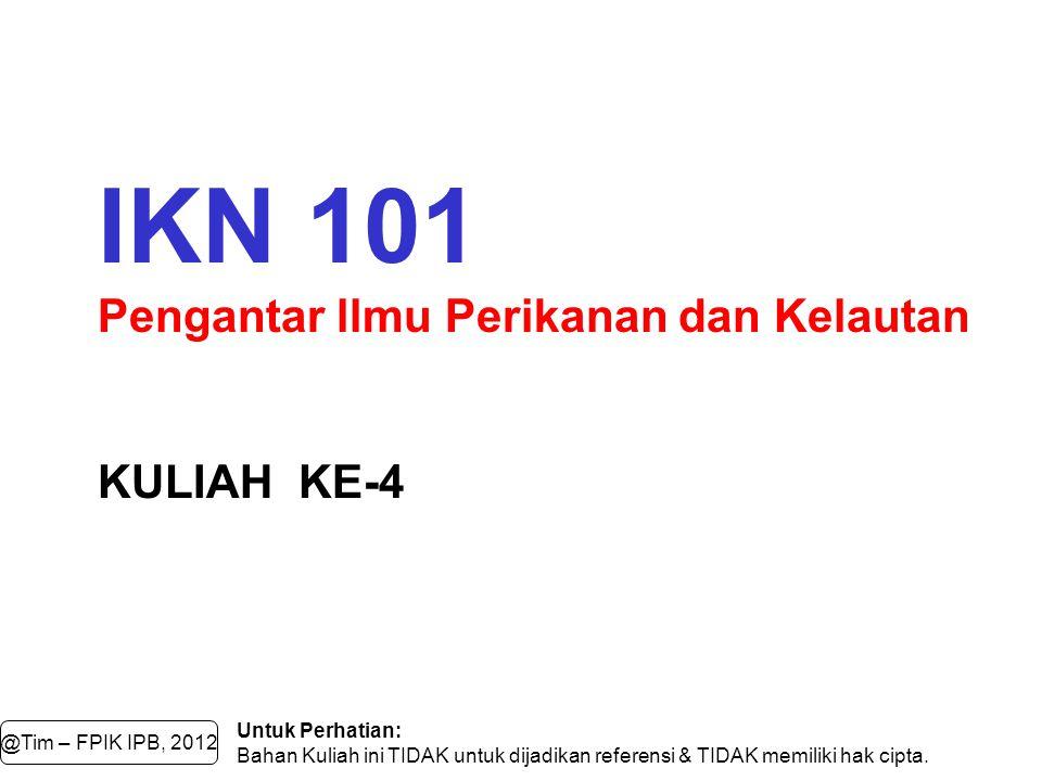 SUNGAI @Tim – FPIK IPB, 2012 IKN 101 Pengantar Ilmu Perikanan dan Kelautan SUMBERDAYA PERAIRAN