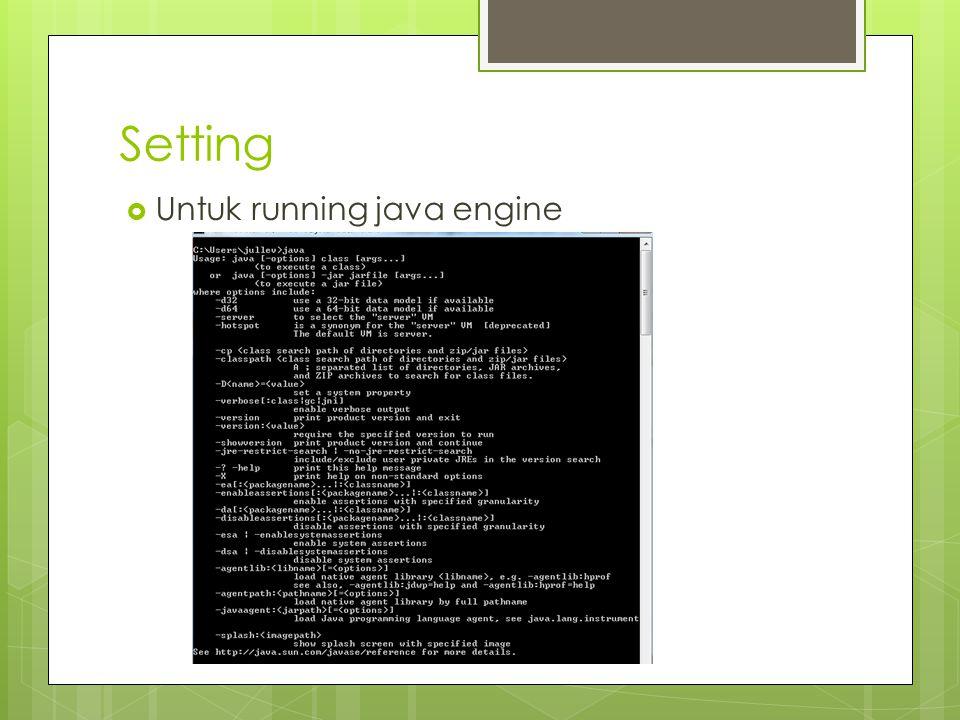 Setting  Untuk running java engine