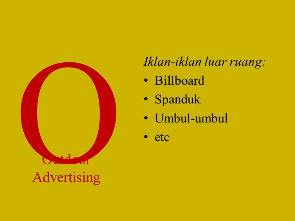 Iklan-iklan luar ruang: Billboard Spanduk Umbul-umbul etc O Outdoor Advertising