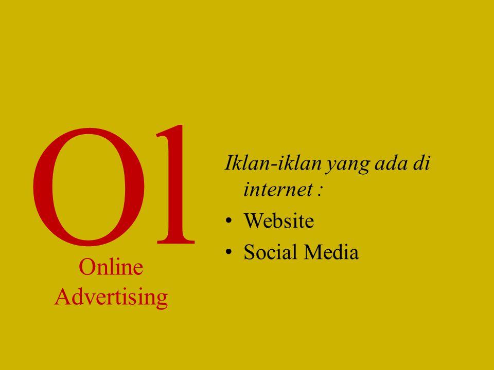 Ol Online Advertising Iklan-iklan yang ada di internet : Website Social Media
