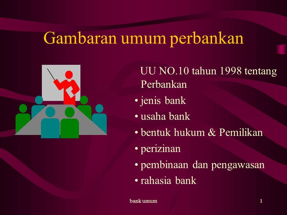 bank umum2 JENIS BANK Bank Umum Bank Perkreditan Rakyat (BPR) Bank umum dpt mengkhususkan diri pada kegiatan tertentu