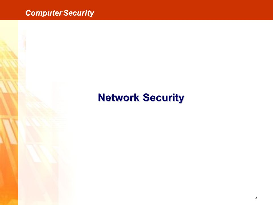 1 Computer Security Network Security