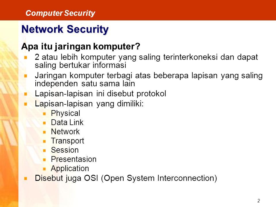 2 Computer Security Network Security Apa itu jaringan komputer? 2 atau lebih komputer yang saling terinterkoneksi dan dapat saling bertukar informasi