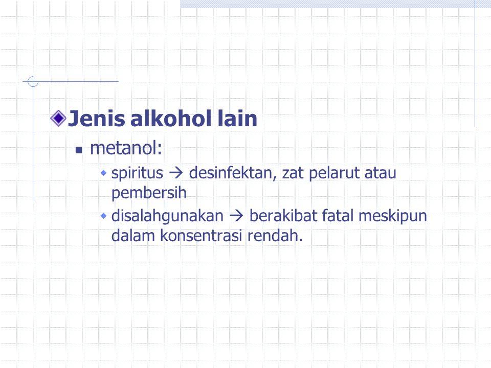3 golongan minuman beralkohol A : etanol 1-5%, (Bir) B : etanol 5-20%, (Jenis-jenis minuman anggur) C : etanol 20-45%, (Wiski, Vodka, TKW, Manson House, Johny Walker, Kamput)