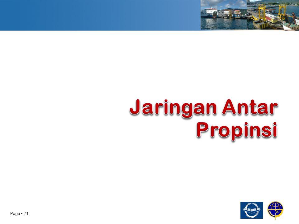 Page  72 USULAN PENAMBAHAN RUTE ANTAR PROPINSI MENDUKUNG TOL -LAUT Frekuensi kunjungan kapal antar provinsi ini rata-rata 2 (dua) kali dalam sebulan.