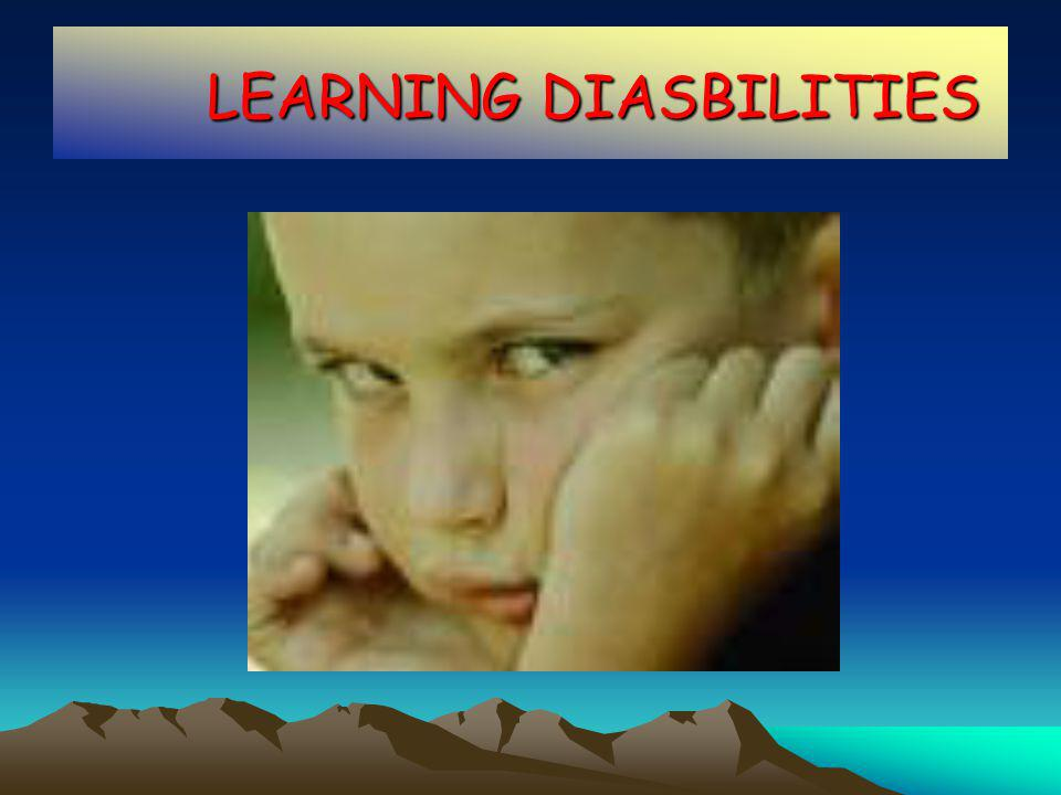 LEARNING DIASBILITIES LEARNING DIASBILITIES