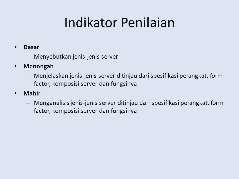 Pokok Bahasan 1.Bagian Pembentuk Server 2.Form factor 3.Fitur Server 4.Jenis-jenis server Fungsi Formfactor Kapasitas/komposisi