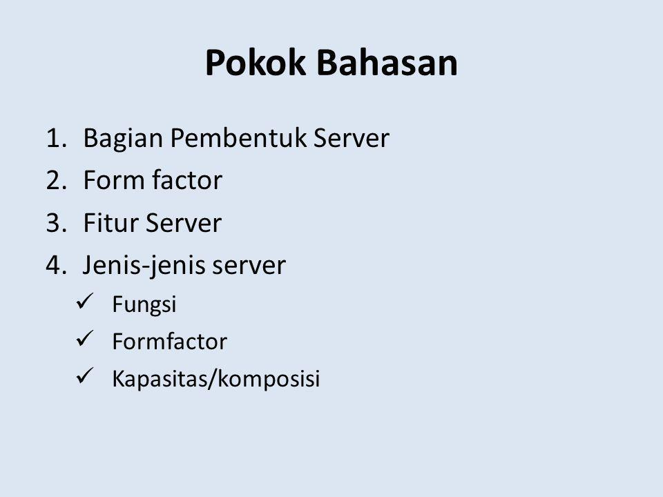 Jenis Server Menurut Kapasitas/Komposisi Entry-Level Satu atau dua processor, melayani hingga beberapa pengguna (satu workgroup).